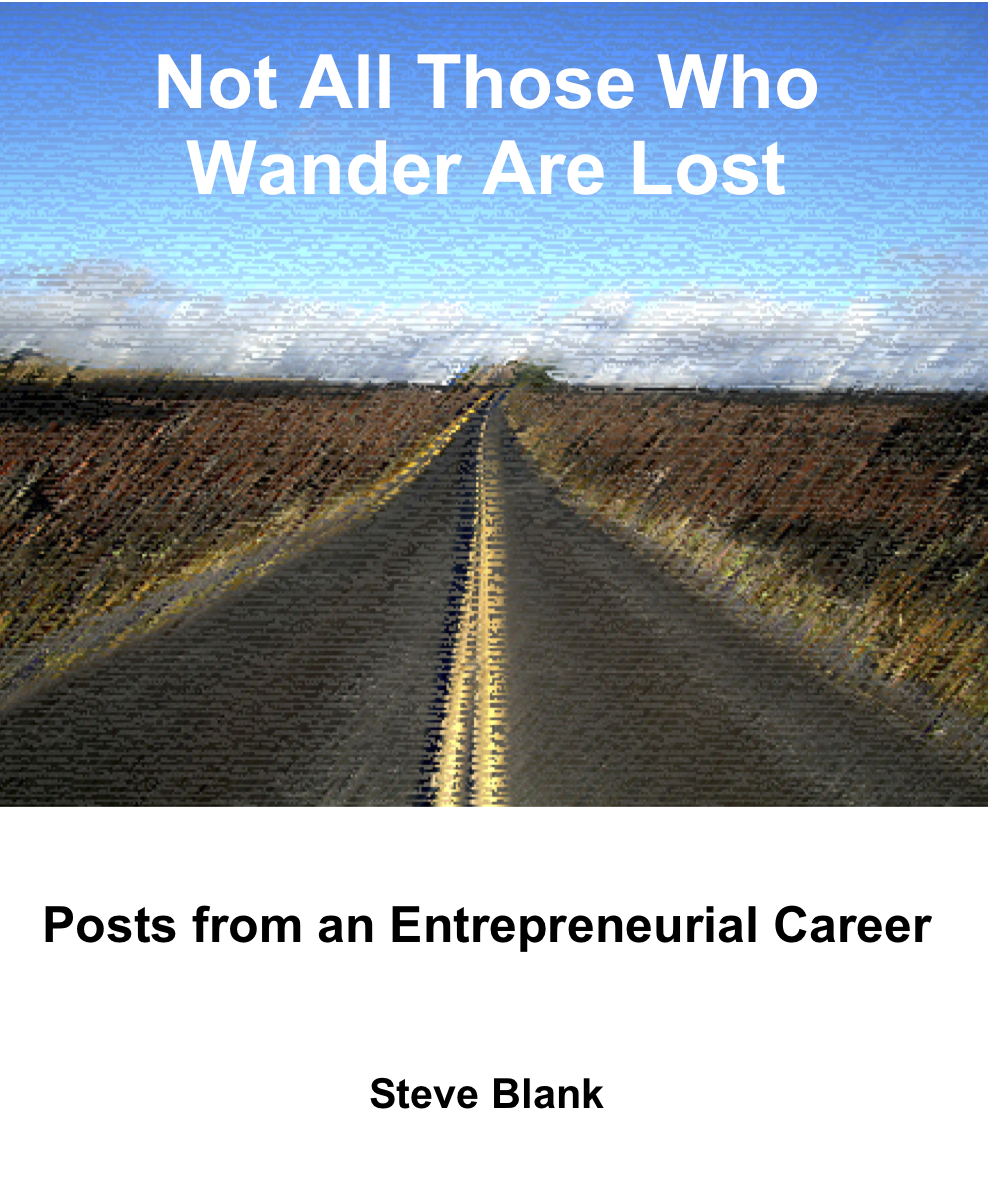 Steve Blank Not All Those Who Wander Are Lost